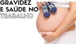 cuidados para grávidas durante a jornada de trabalho